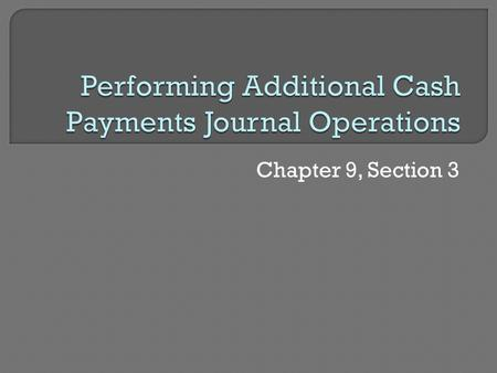 Chapter 9, Section 3.  What is petty cash used for?  Petty Cash Report Used to account for petty cash payments and show if cash is short or over. Cash.
