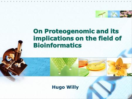 A combination of the words Proteomics and Genomics. Proteogenomics commonly refer to studies that use proteomic information, often derived from mass spectrometry,