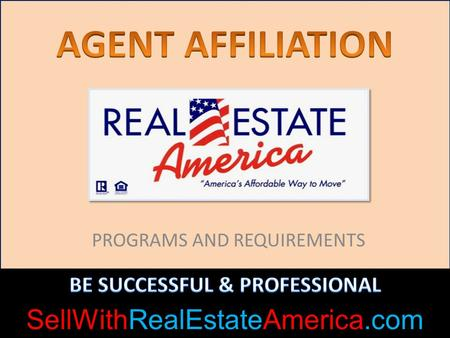 PROGRAMS AND REQUIREMENTS SellWithRealEstateAmerica.com.