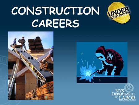 CONSTRUCTION CAREERS THE CONSTRUCTION INDUSTRY: CONSTRUCTION OF BUILDINGS HEAVY & CIVIL ENGINEERING CONSTRUCTION SPECIALTY TRADE CONTRACTORS.