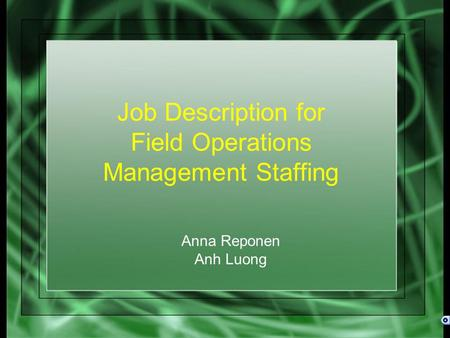 Job Description for Field Operations Management Staffing Anna Reponen Anh Luong.