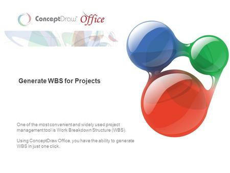 Generate WBS for Projects One of the most convenient and widely used project management tool is Work Breakdown Structure (WBS). Using ConceptDraw Office,