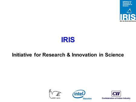 IRIS Initiative for Research & Innovation in Science.
