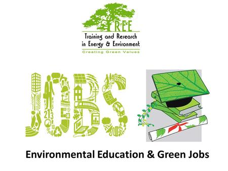 Environmental Education & Green Jobs. Environmental Education (EE) is a process in which individuals gain awareness of their environment and acquire knowledge,
