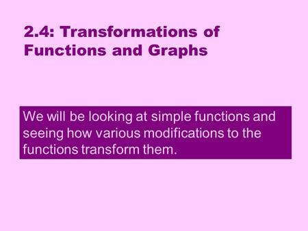 2.4: Transformations of Functions and Graphs