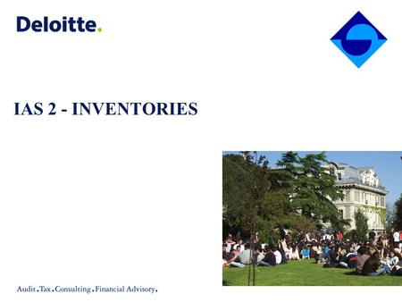 IAS 2 - INVENTORIES. 2 Objective and Scope OBJECTIVE: The objective of this Standard is to prescribe the accounting treatment for inventories. SCOPE: