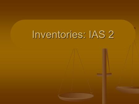 Inventories: IAS 2. JOIN KHALID AZIZ ECONOMICS OF ICMAP, ICAP, MA-ECONOMICS, B.COM. FINANCIAL ACCOUNTING OF ICMAP STAGE 1,3,4 ICAP MODULE B, B.COM, BBA,