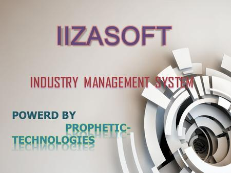 ABOUT INDUSTRY MANAGEMENT SYSTEM The Industry management is one of our IIZA product which is useful for maintaining whole system maintenance of industry.