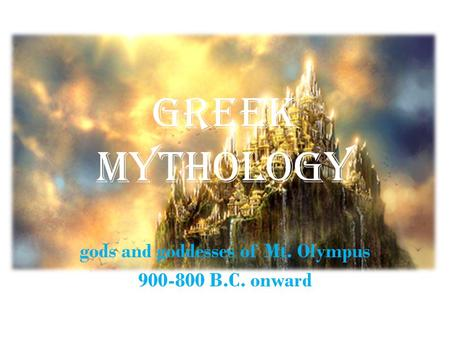 gods and goddesses of Mt. Olympus B.C. onward