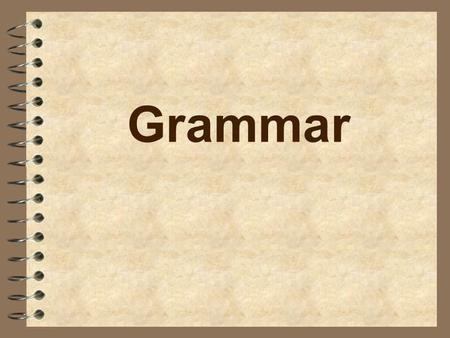 Grammar. Progressive\Continuous To be in the middle of doing an action.