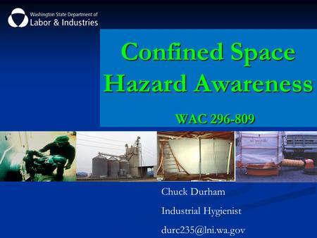 Chuck Durham Industrial Hygienist Confined Space Hazard Awareness WAC 296-809.