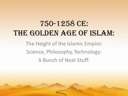 CE: The Golden Age of Islam: