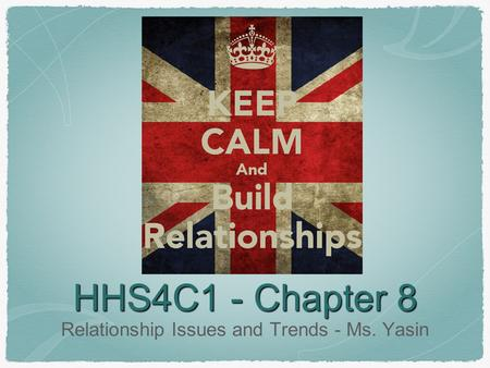 HHS4C1 - Chapter 8 Relationship Issues and Trends - Ms. Yasin.