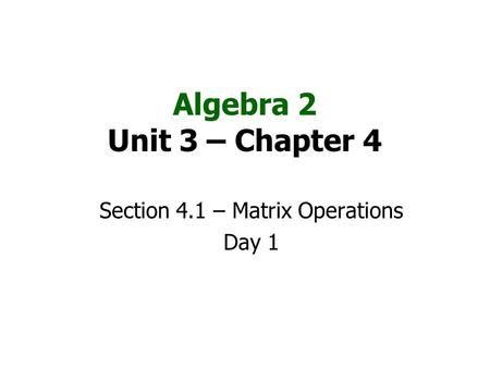 Section 4.1 – Matrix Operations Day 1