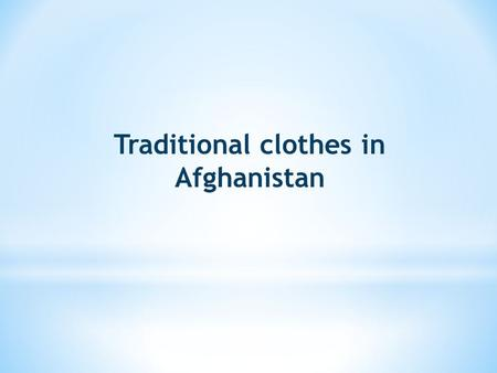 Traditional clothes in Afghanistan