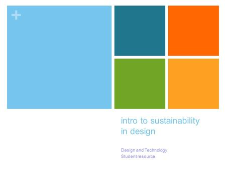 + intro to sustainability in design Design and Technology Student resource.