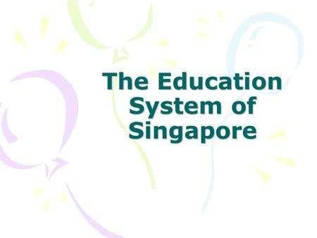 The Education System of Singapore. General Education System.