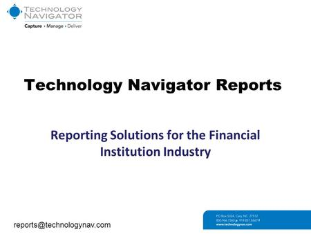 Technology Navigator Reports Reporting Solutions for the Financial Institution Industry