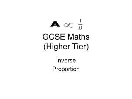 GCSE Maths (Higher Tier) Inverse Proportion. Direct proportion what does it mean? £ 102030405060708090100 Percentage 306090120150180210240270300 Both.