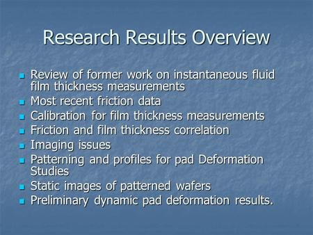 Research Results Overview Review of former work on instantaneous fluid film thickness measurements Review of former work on instantaneous fluid film thickness.