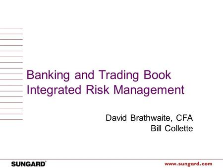 <strong>Banking</strong> and Trading Book Integrated Risk <strong>Management</strong>