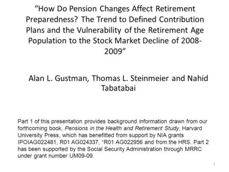 """How Do Pension Changes Affect Retirement Preparedness? The Trend to Defined Contribution Plans and the Vulnerability of the Retirement Age Population."