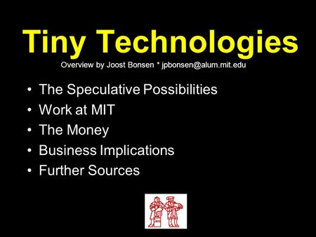 Tiny Technologies The Speculative Possibilities Work at MIT The Money