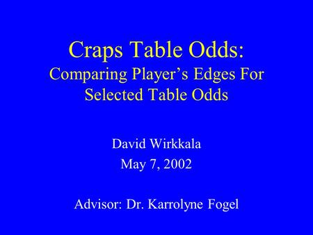 Craps Table Odds: Comparing Player's Edges For Selected Table Odds