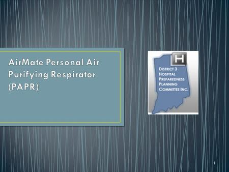 1. The 3M manufactures 2 types of Powered Air Purifying Respirator (PAPR) to be worn to provide respiratory protection for those staff members who have.