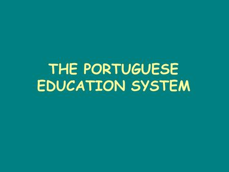 THE PORTUGUESE EDUCATION SYSTEM. Age 18 - 23 15 - 17 12 - 15 10 - 12 6 - 10 3 - 5 Master 2 years Degree 3/4 years Doctorate 2 to 4 years Secondary School.