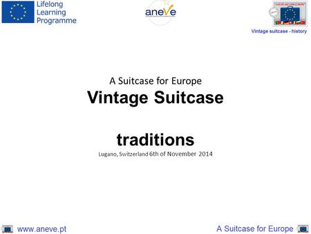 A Suitcase for Europe Vintage Suitcase traditions Lugano, Switzerland 6th of November 2014.