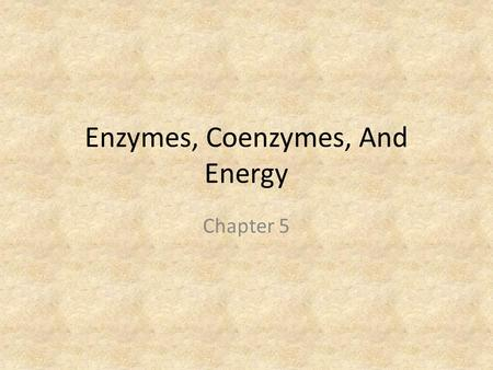 Enzymes, Coenzymes, And Energy Chapter 5. Nutrients Nutrients are molecules required by organisms for growth, reproduction, or repair. Nutrients are a.