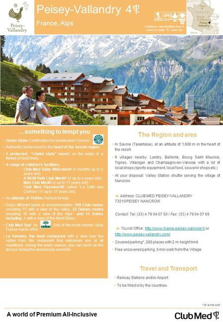 "…something to tempt you Green Globe Certification for sustainable Tourism Authentic family resort in the heart of the Savoie region. A protected ""chalet."