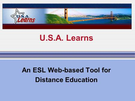 U.S.A. Learns An ESL Web-based Tool for Distance Education.
