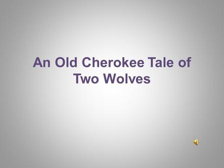 An Old Cherokee Tale of Two Wolves