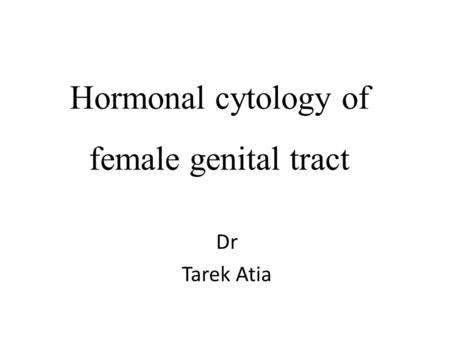 Hormonal cytology of female genital tract