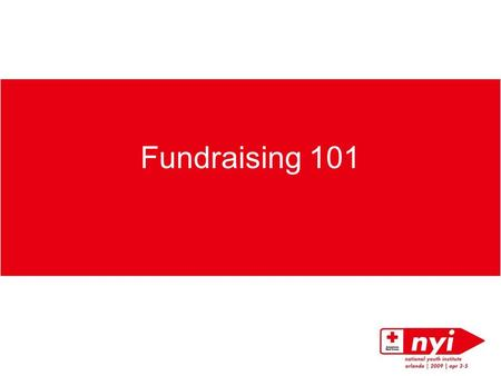 Fundraising 101. Welcome!  We'll get started soon.