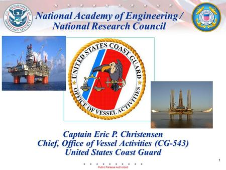 1 Public Release Authorized National Academy of Engineering / National Research Council National Academy of Engineering / National Research Council Captain.