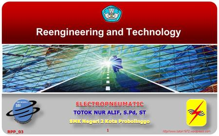 Reengineering and Technology 1 http//www.totok1972.wordpress.comRPP_03.