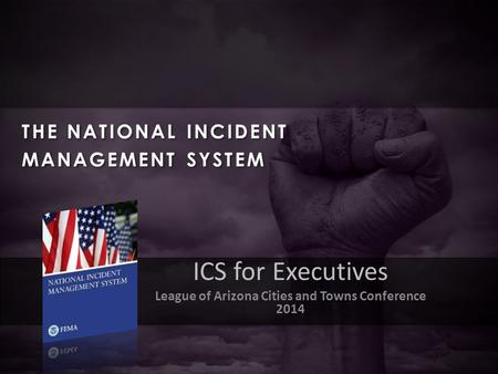 'lkj--------------------------------------------------------------------------------- THE NATIONAL INCIDENT MANAGEMENT SYSTEM ICS for Executives League.