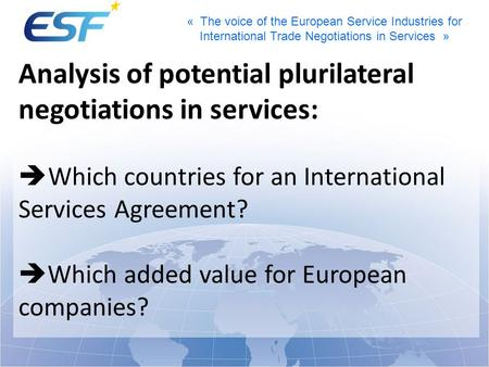 « The voice of the European Service Industries for International Trade Negotiations in Services » Analysis of potential plurilateral negotiations in services: