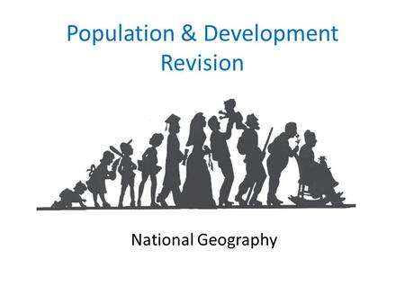Population & Development Revision National Geography.