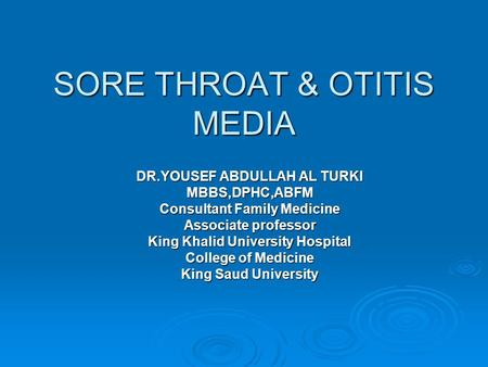 SORE THROAT & OTITIS MEDIA