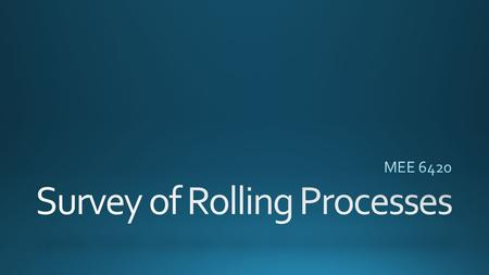 Rolling flat rolling Shape Rolling Note appearance of surfaces.