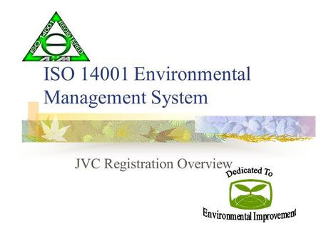 ISO 14001 Environmental Management System JVC Registration Overview.