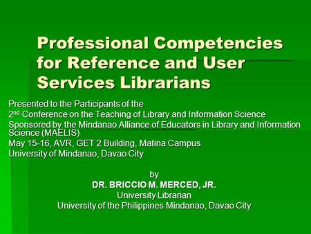 Professional Competencies for Reference and User Services Librarians Presented to the Participants of the 2 nd Conference on the Teaching of Library and.