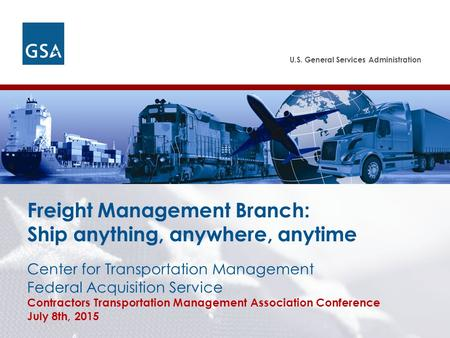 U.S. General Services Administration Federal Acquisition Service Center for Transportation Management Federal Acquisition Service Contractors Transportation.