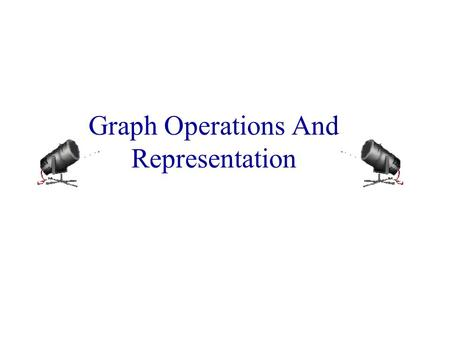 Graph Operations And Representation. Sample Graph Problems Path problems. Connectedness problems. Spanning tree problems.