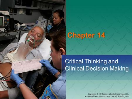 Critical Thinking and Clinical Decision Making
