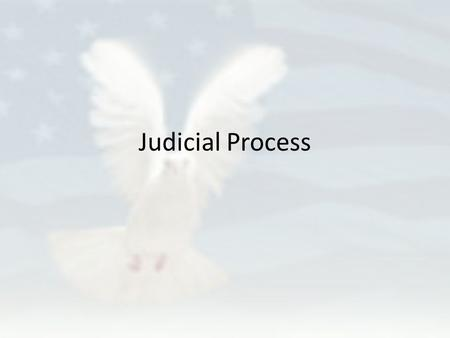 Judicial Process Do you Remember What is the highest court in the Land? What is the highest court in the Land? Who appoints the justices to the Supreme.